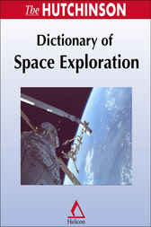 The Hutchinson Dictionary of Space Exploration by Helicon Publishing