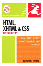 HTML, XHTML, and CSS, Sixth Edition by Elizabeth Castro