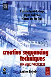 Creative Sequencing Techniques for Music Production by Andrea Pejrolo