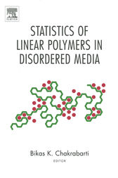 Statistics of Linear Polymers in Disordered Media by Bikas K. Chakrabarti