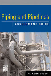 Piping and Pipelines Assessment Guide by Keith Escoe