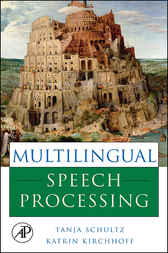 Multilingual Speech Processing by Tanja Schultz