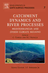 Catchment Dynamics and River Processes by C. Garcia