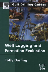 Well Logging and Formation Evaluation by Toby Darling