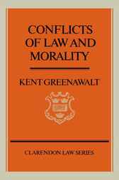 Conflicts of Law and Morality by Kent Greenawalt