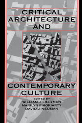 Critical Architecture and Contemporary Culture by William J. Lillyman