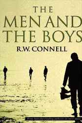 Men and the Boys by R.W. Connell