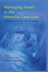 Managing Death in the ICU: The Transition from Cure to Comfort