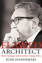The Flawed Architect by Jussi M. Hanhimaki
