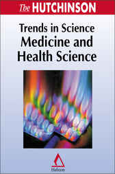 Hutchinson Trends in Science - Medicine and Health Science by Helicon Publishing
