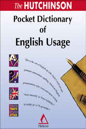 The Hutchinson Pocket Dictionary of English Usage by Helicon Publishing