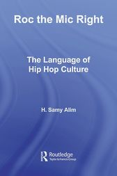 Roc the Mic Right by H. Samy Alim