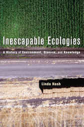 Inescapable Ecologies by Linda Nash