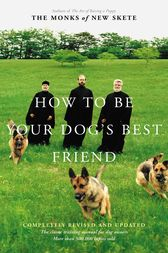 How to Be Your Dog's Best Friend by Monks of New Skete