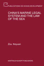 China's Marine Legal System and the Law of the Sea by Zou Keyuan