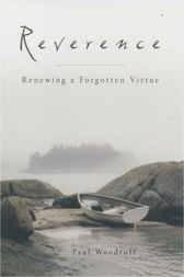 Reverence: Renewing a Forgotten Virtue