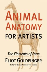 Animal Anatomy for Artists by Eliot Goldfinger