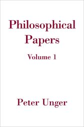 Philosophical Papers by Peter Unger