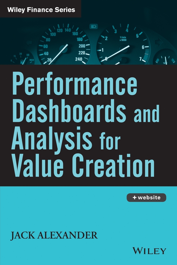 Download Ebook Performance Dashboards and Analysis for Value Creation by Jack Alexander Pdf