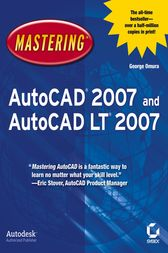 Mastering AutoCAD 2007 and AutoCAD LT 2007 by George Omura
