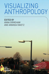 Visualizing Anthropology by Anna Grimshaw