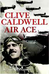 Clive Caldwell, Air Ace by Kristen Alexander