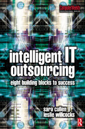 Intelligent IT Outsourcing by Leslie Willcocks