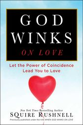 When GOD Winks on Love by SQuire Rushnell