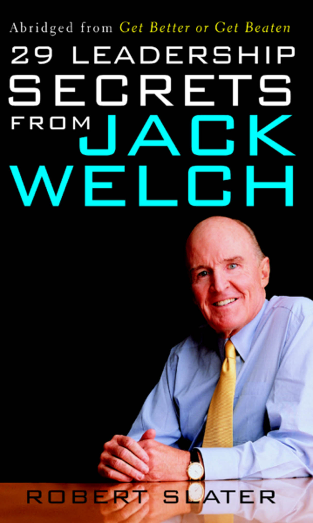 Download Ebook 29 Leadership Secrets From Jack Welch by Robert Slater Pdf