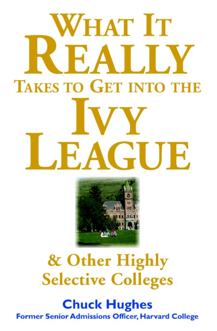 Download Ebook What It Really Takes to Get Into Ivy League and Other Highly Selective Colleges by Chuck Hughes Pdf