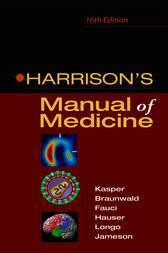 Harrison's Manual of Medicine: 16th Edition by Dennis L. Kasper