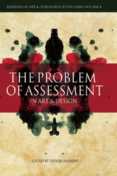 The Problem of Assessment in Art and Design by Trevor Rayment