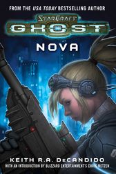 Starcraft: Ghost--Nova by Blizzard Entertainment;  Keith R. A. DeCandido