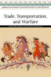 Trade, Transportation, and Warfare by Emory Dean Keoke