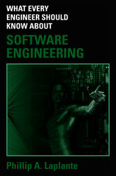 What Every Engineer Should Know about Software Engineering by Philip A. Laplante