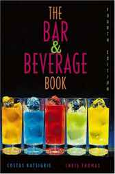 The Bar and Beverage Book by Costas Katsigris