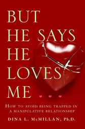 But He Says He Loves Me by Dina L. McMillan