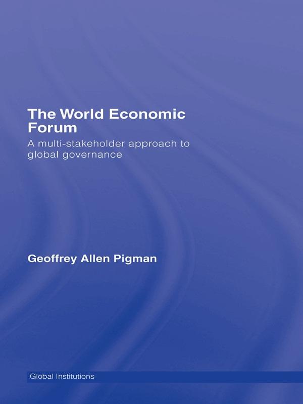Download Ebook The World Economic Forum by Geoffrey Allen Pigman Pdf