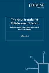 The New Frontier of Religion and Science by John Hick