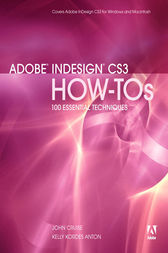Adobe InDesign CS3 How-Tos by John Cruise