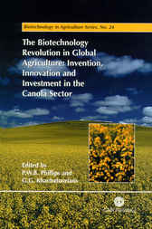 The Biotechnology Revolution in Global Agriculture by P.W.B. Phillips