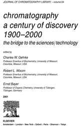 Chromatography-A Century of Discovery 1900-2000.The Bridge to The Sciences/Technology by Charles W. Gehrke