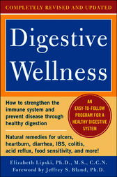 Digestive Wellness: How to Strengthen the Immune System and Prevent Disease Through Healthy Digestion (3rd Edition) by Elizabeth Lipski