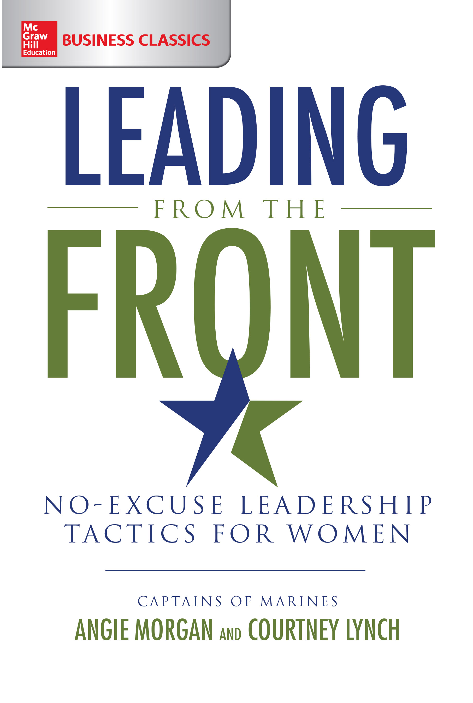 Download Ebook Leading from the Front: No-Excuse Leadership Tactics for Women by Angie Morgan Pdf