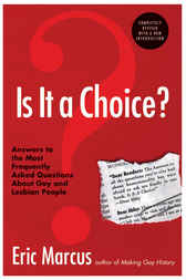 Is It a Choice? 3rd ed. by Eric Marcus