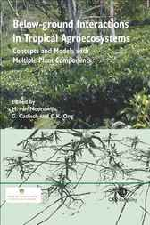 Below-ground Interactions in Tropical Agroecosystems by M. van Noordwijk