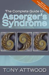 The Complete Guide to Asperger's Syndrome by Tony Attwood