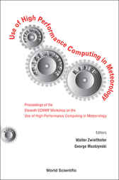 Use Of High Performance Computing In Meteorology - Proceedings Of The Eleventh Ecmwf Workshop by Walter Zwieflhofer