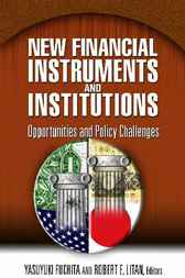 New Financial Instruments and Institutions: Opportunities and Policy Challenges
