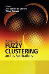 Advances in Fuzzy Clustering and its Applications by Jose Valente de Oliveira